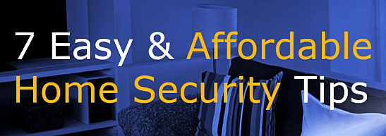 Easy & Affordable Home Security Tips